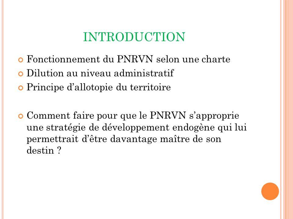 INTRODUCTION Fonctionnement du PNRVN selon une charte