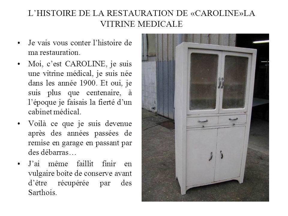 L'HISTOIRE DE LA RESTAURATION DE «CAROLINE»LA VITRINE MEDICALE