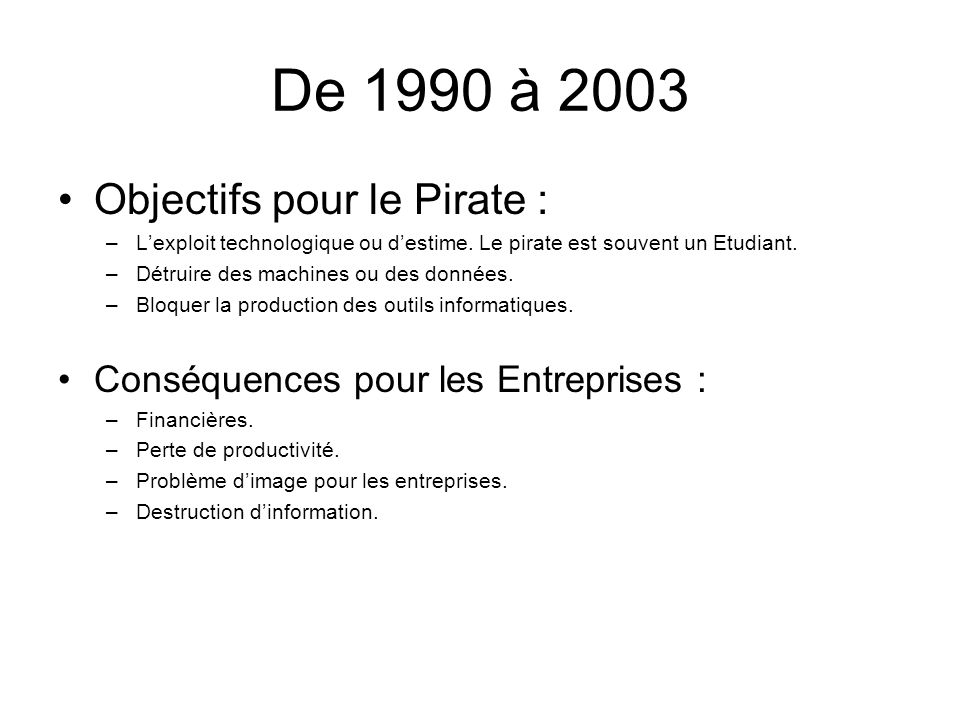 De 1990 à 2003 Objectifs pour le Pirate :