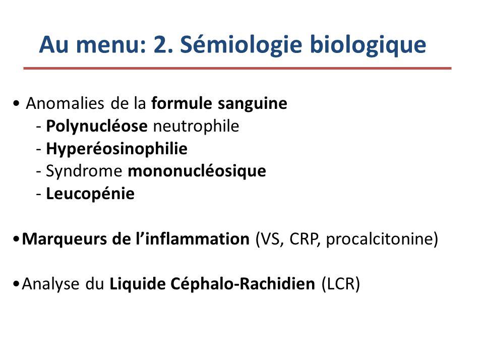 Au menu: 2. Sémiologie biologique