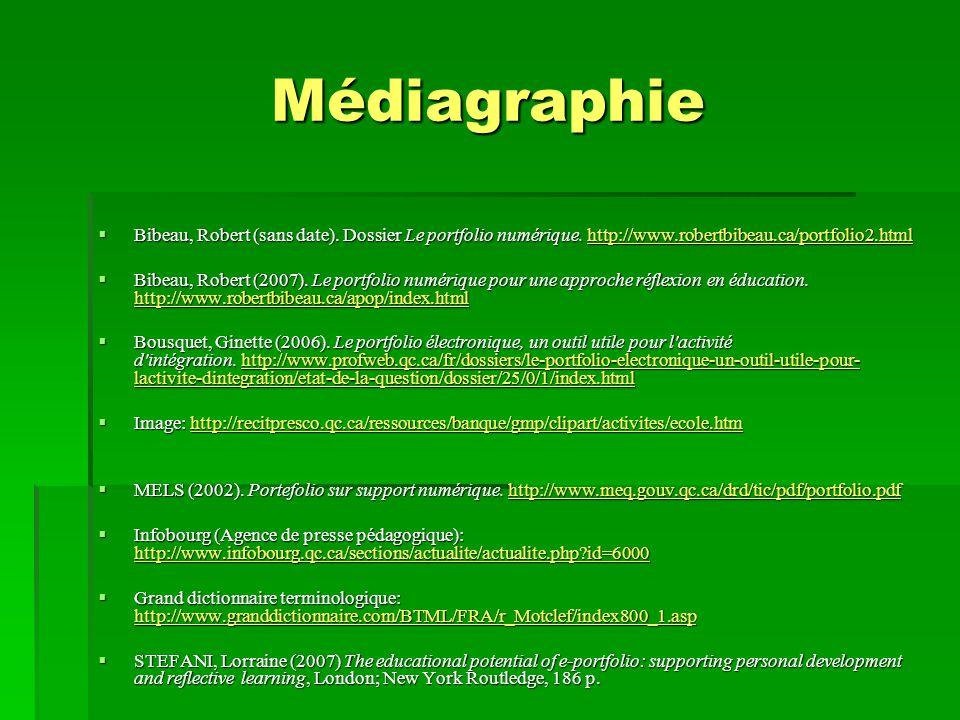 Médiagraphie Bibeau, Robert (sans date). Dossier Le portfolio numérique. http://www.robertbibeau.ca/portfolio2.html.