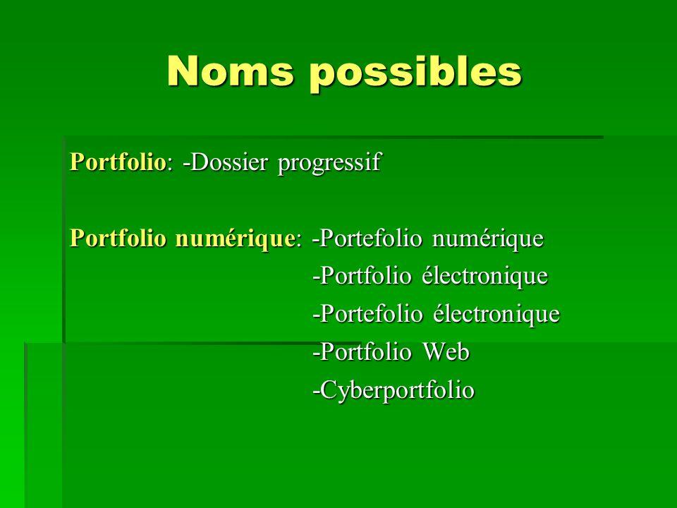 Noms possibles Portfolio: -Dossier progressif
