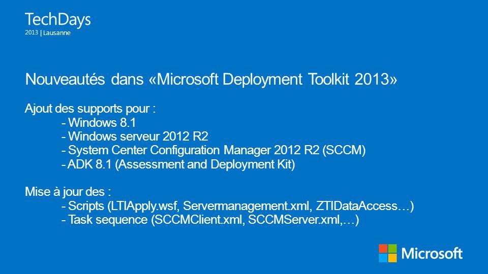 Nouveautés dans «Microsoft Deployment Toolkit 2013»