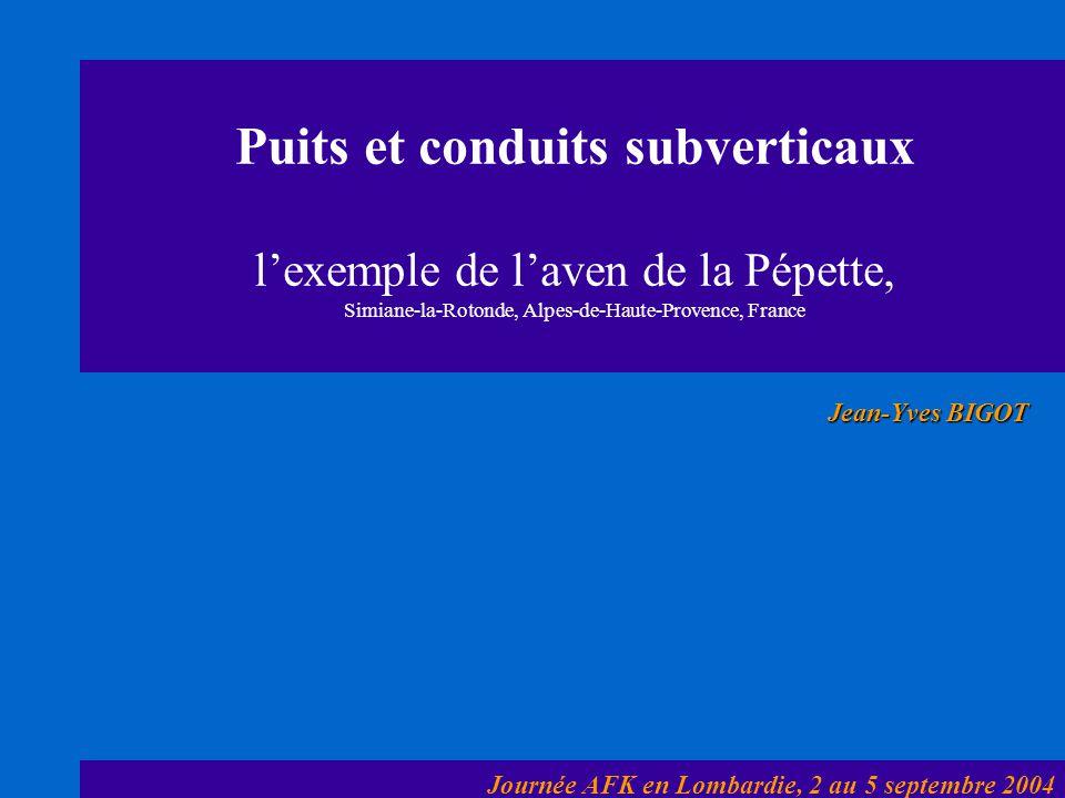 Puits et conduits subverticaux l'exemple de l'aven de la Pépette, Simiane-la-Rotonde, Alpes-de-Haute-Provence, France