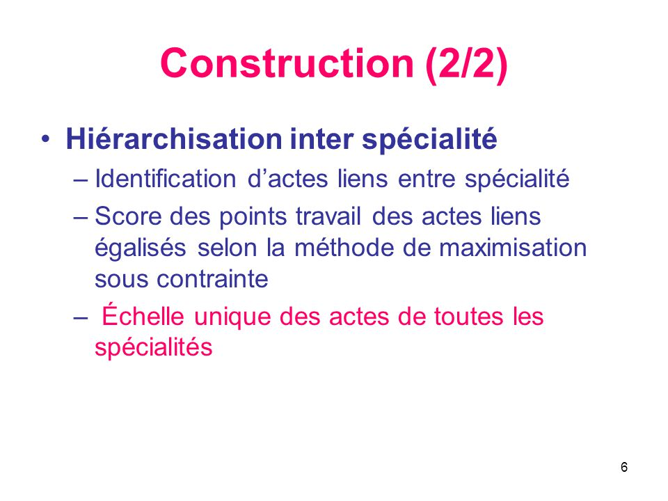 Construction (2/2) Hiérarchisation inter spécialité