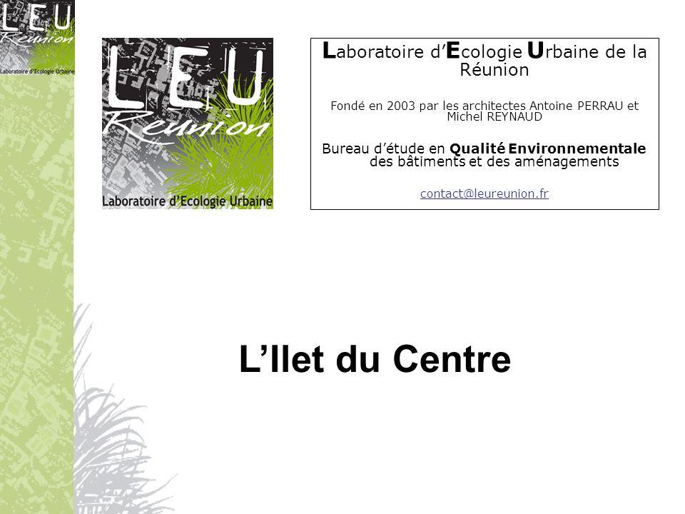 L'Ilet du Centre Laboratoire d'Ecologie Urbaine de la Réunion