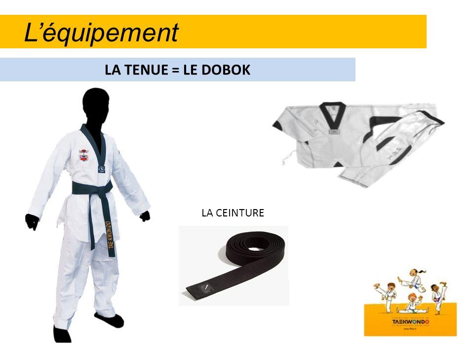 L'équipement LA TENUE = LE DOBOK LA CEINTURE