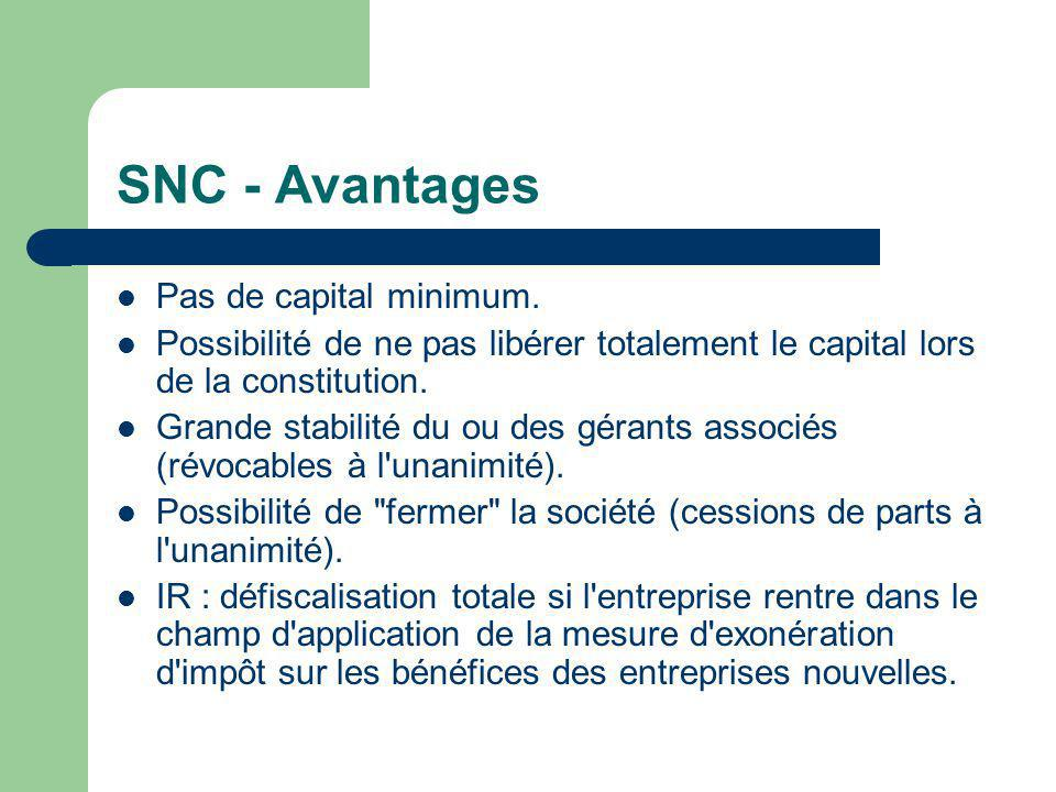 SNC - Avantages Pas de capital minimum.