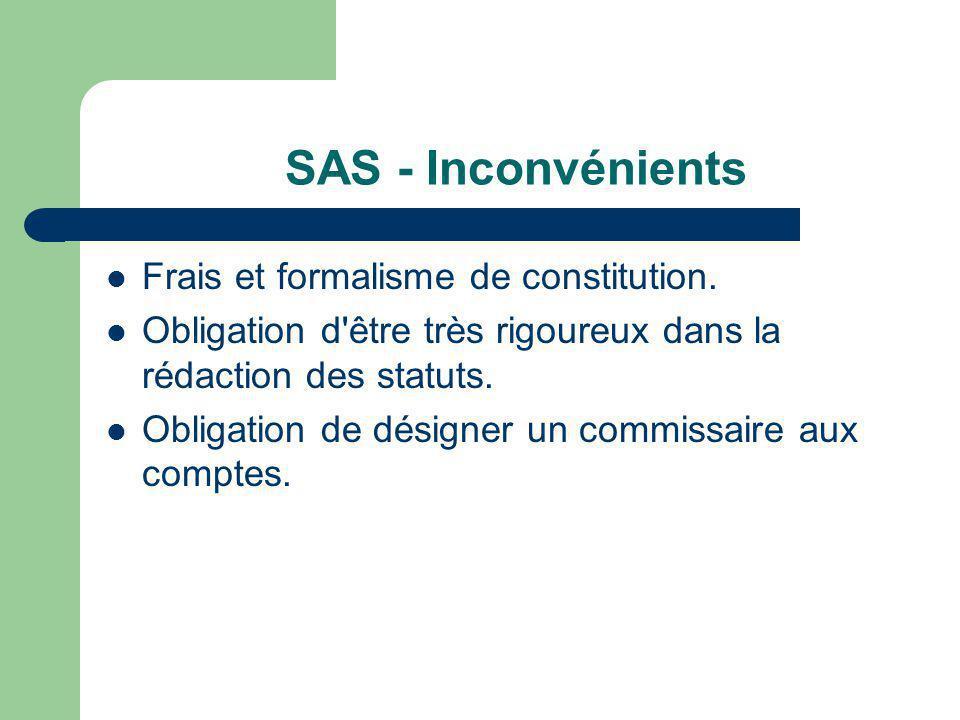 SAS - Inconvénients Frais et formalisme de constitution.