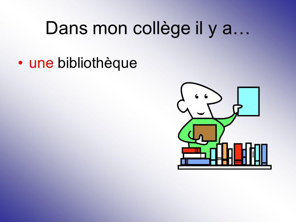 Dans mon collège il y a… une bibliothèque
