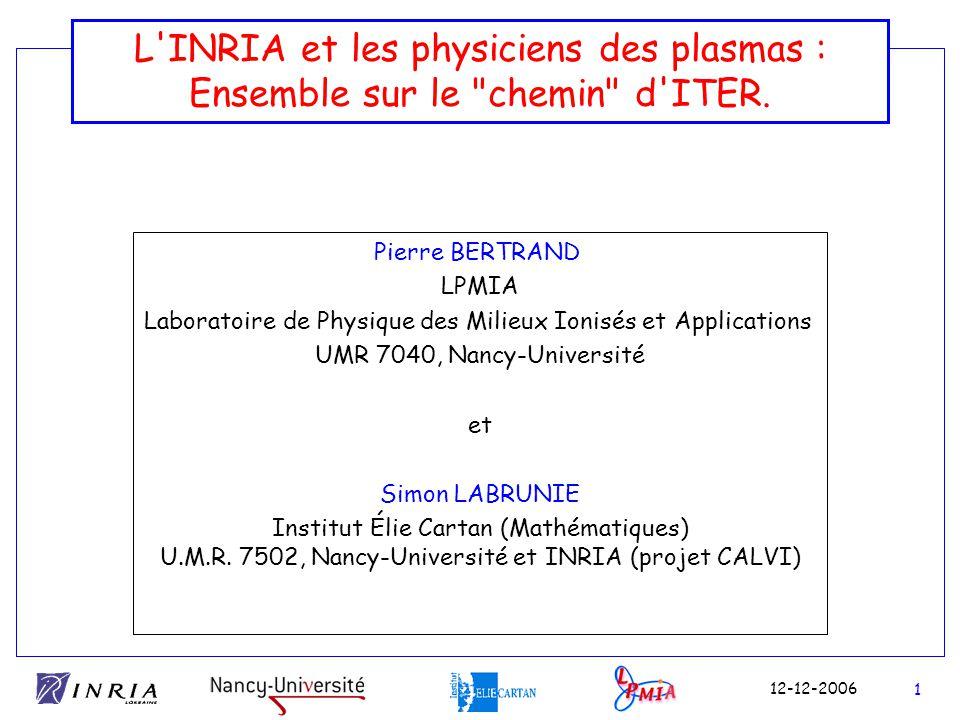 L INRIA et les physiciens des plasmas : Ensemble sur le chemin d ITER.
