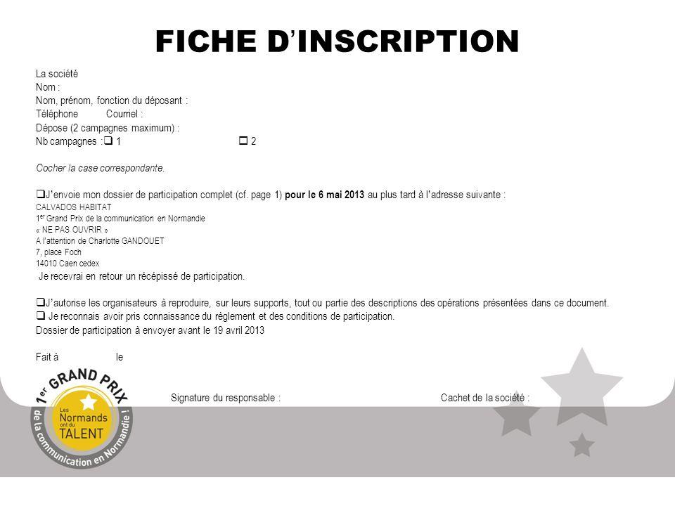 FICHE D'INSCRIPTION La société Nom :