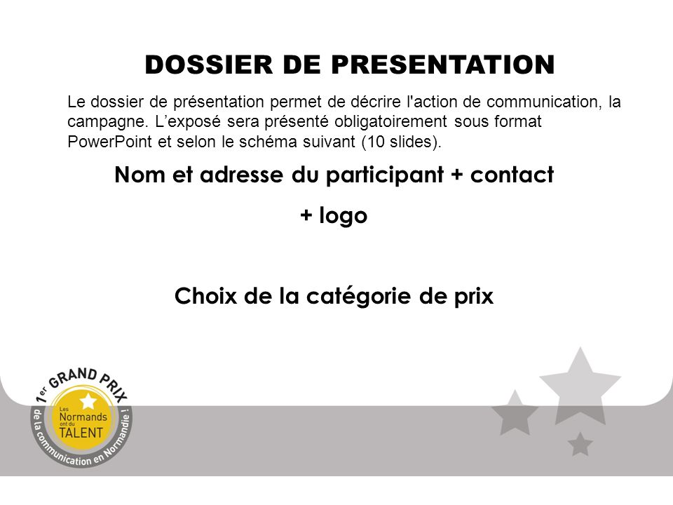 Nom et adresse du participant + contact Choix de la catégorie de prix