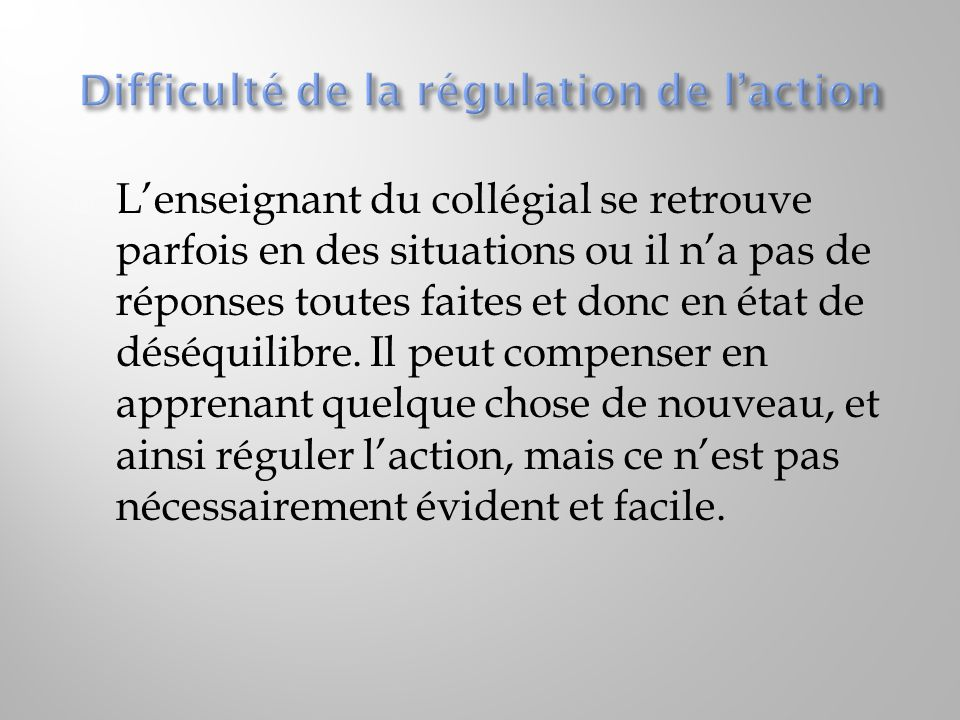 Difficulté de la régulation de l'action