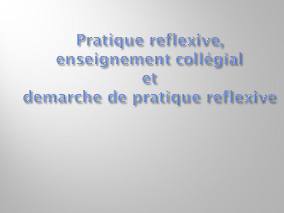 Pratique reflexive, enseignement collégial et demarche de pratique reflexive