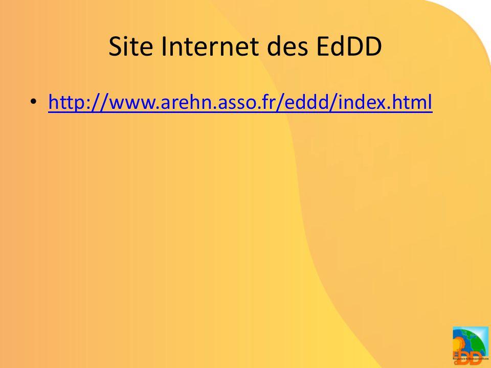 Site Internet des EdDD http://www.arehn.asso.fr/eddd/index.html