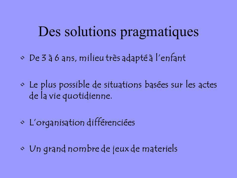 Des solutions pragmatiques
