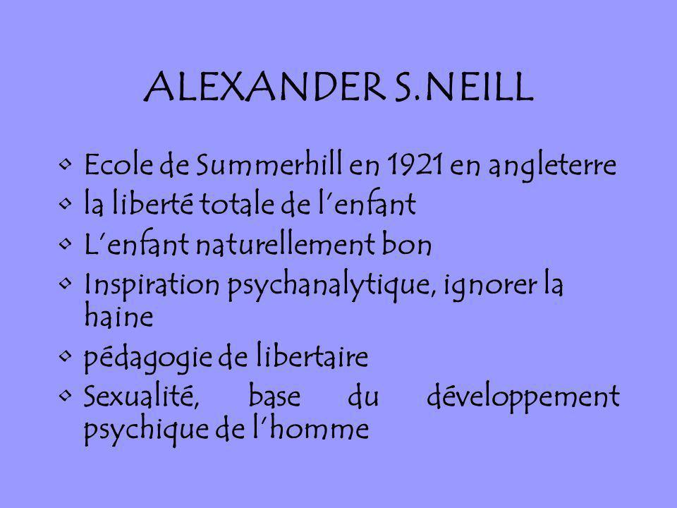 ALEXANDER S.NEILL Ecole de Summerhill en 1921 en angleterre
