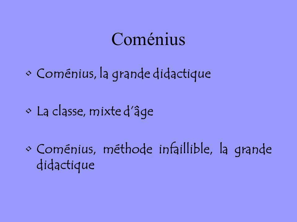 Coménius Coménius, la grande didactique La classe, mixte d'âge
