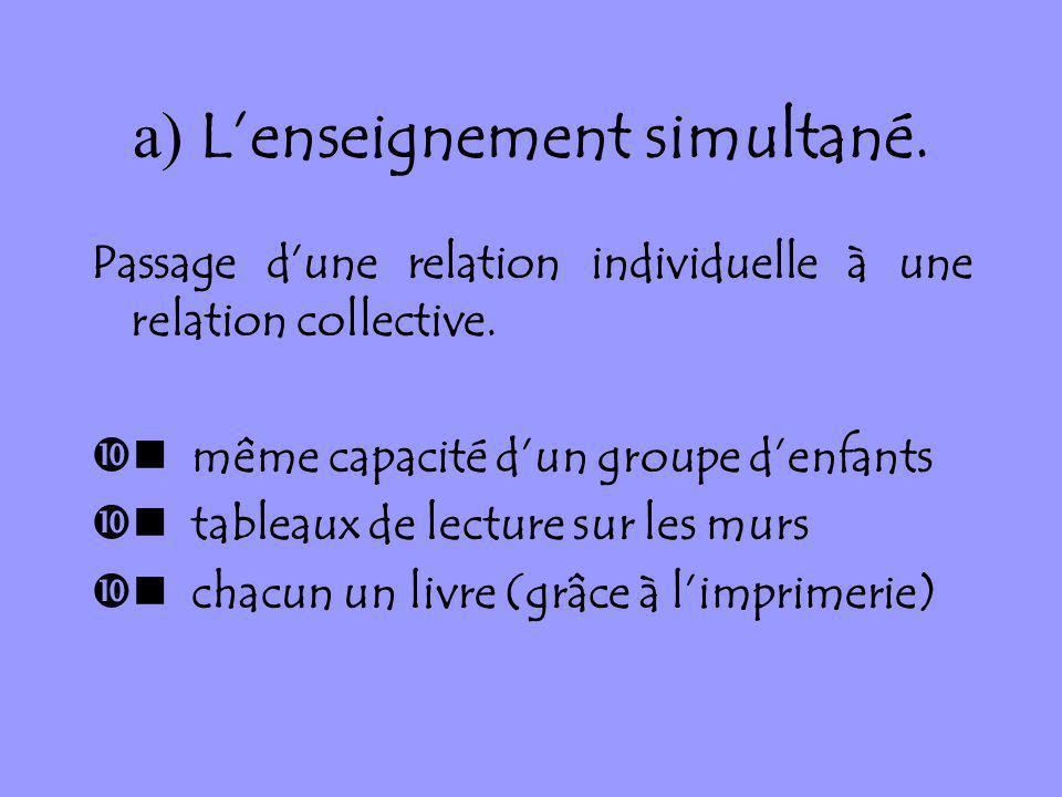 a) L'enseignement simultané.