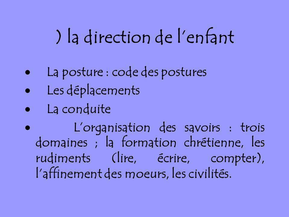 ) la direction de l'enfant