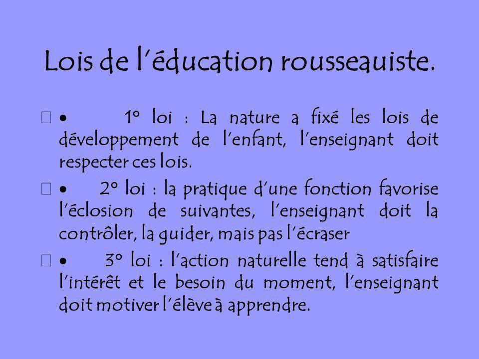 Lois de l'éducation rousseauiste.