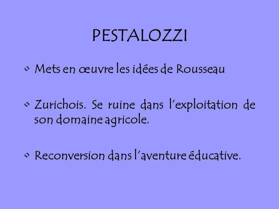 PESTALOZZI Mets en œuvre les idées de Rousseau