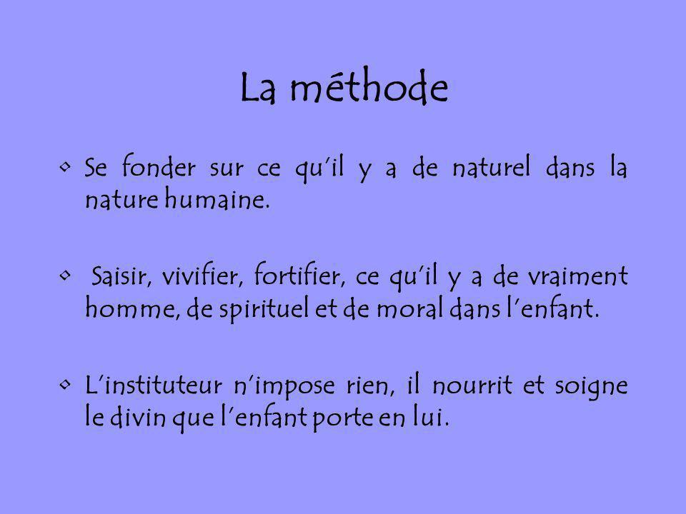 La méthode Se fonder sur ce qu'il y a de naturel dans la nature humaine.