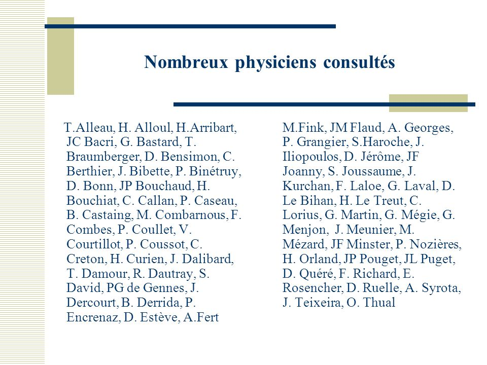 Nombreux physiciens consultés