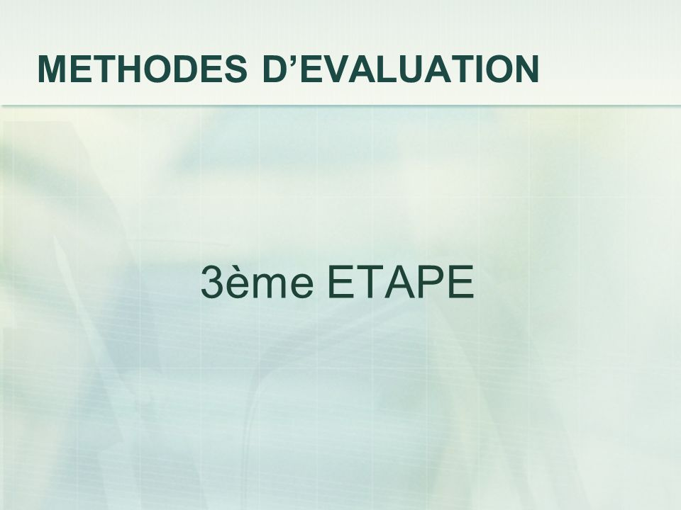 METHODES D'EVALUATION