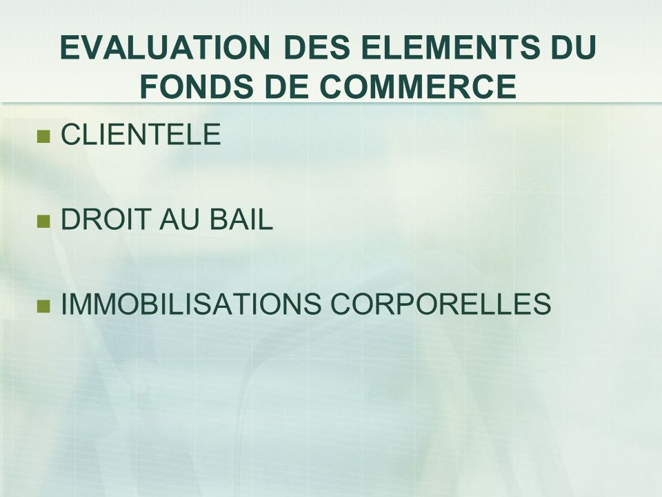 EVALUATION DES ELEMENTS DU FONDS DE COMMERCE