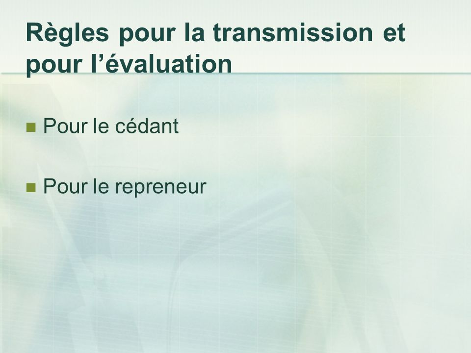Règles pour la transmission et pour l'évaluation