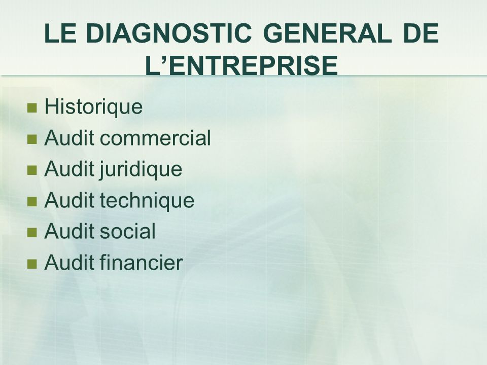 LE DIAGNOSTIC GENERAL DE L'ENTREPRISE