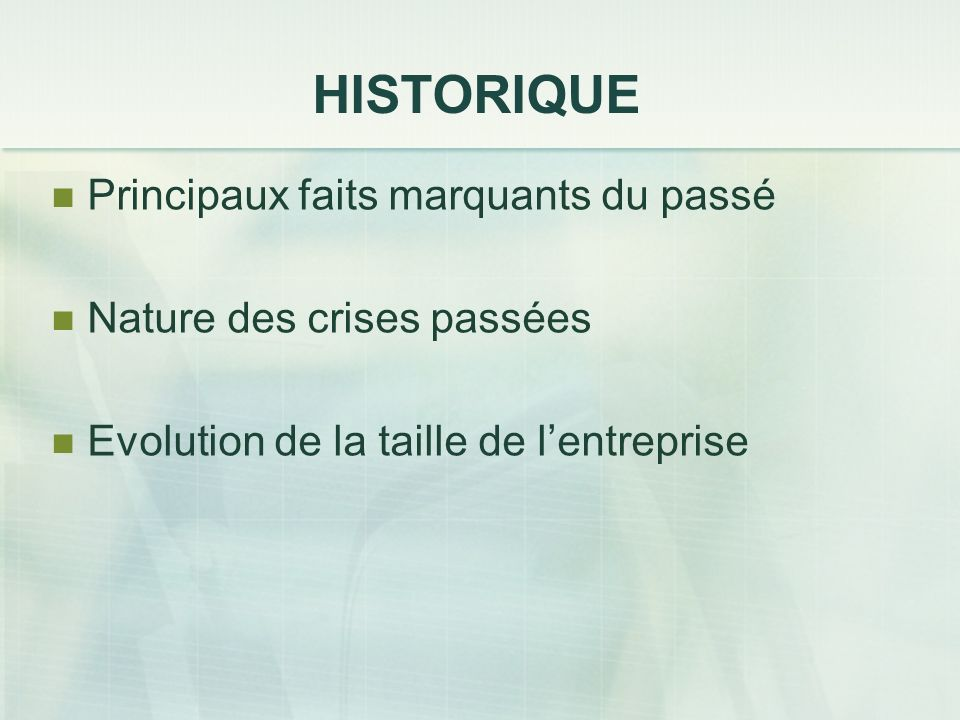 HISTORIQUE Principaux faits marquants du passé