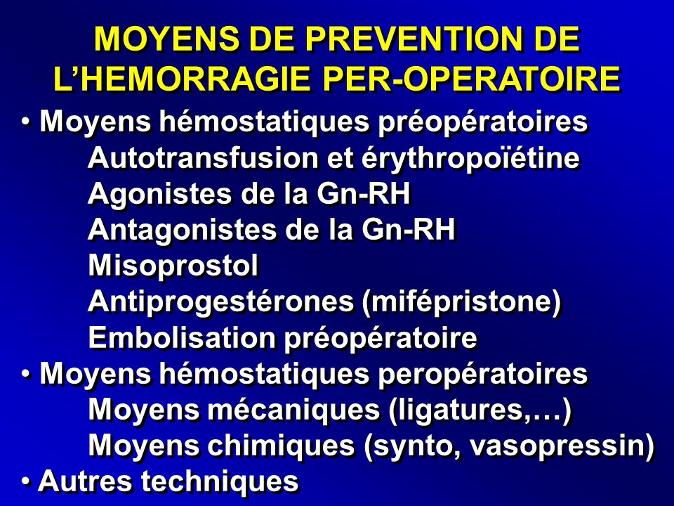 MOYENS DE PREVENTION DE L'HEMORRAGIE PER-OPERATOIRE