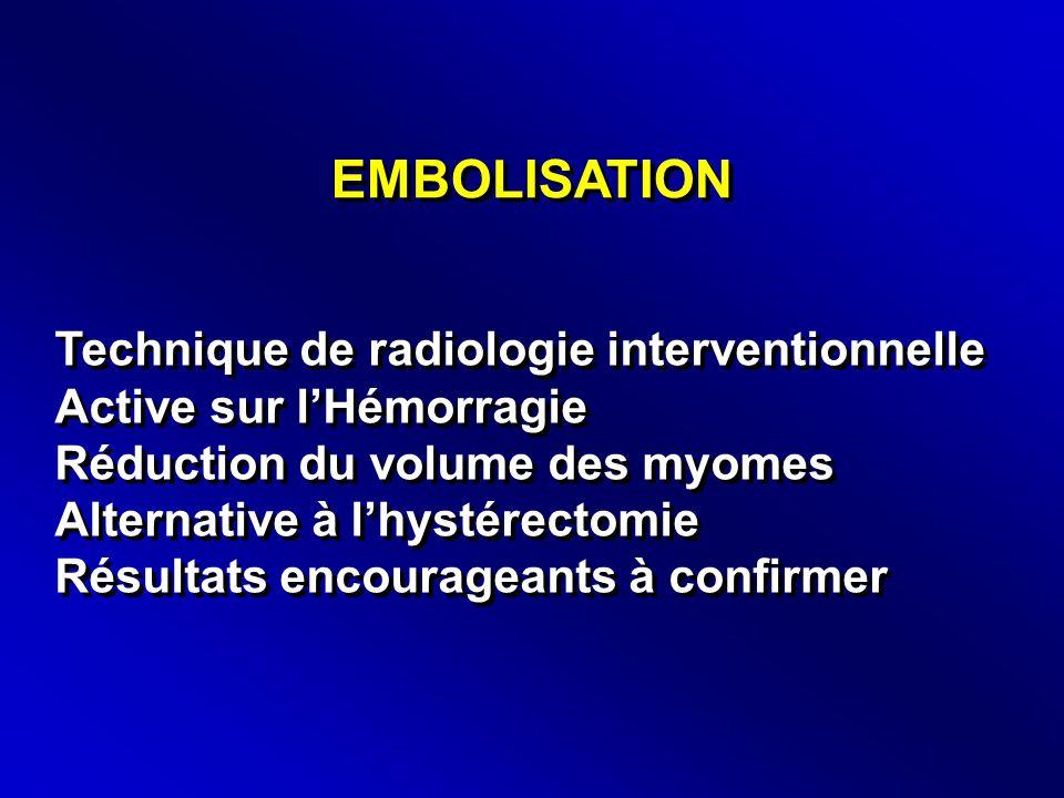 EMBOLISATION Technique de radiologie interventionnelle