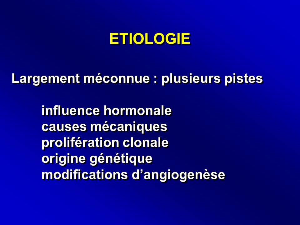 ETIOLOGIE Largement méconnue : plusieurs pistes influence hormonale