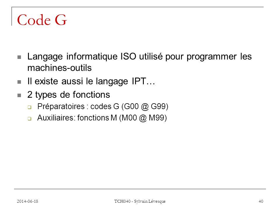Code G Langage informatique ISO utilisé pour programmer les machines-outils. Il existe aussi le langage IPT…