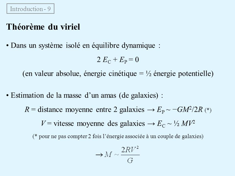 Théorème du viriel • Dans un système isolé en équilibre dynamique :
