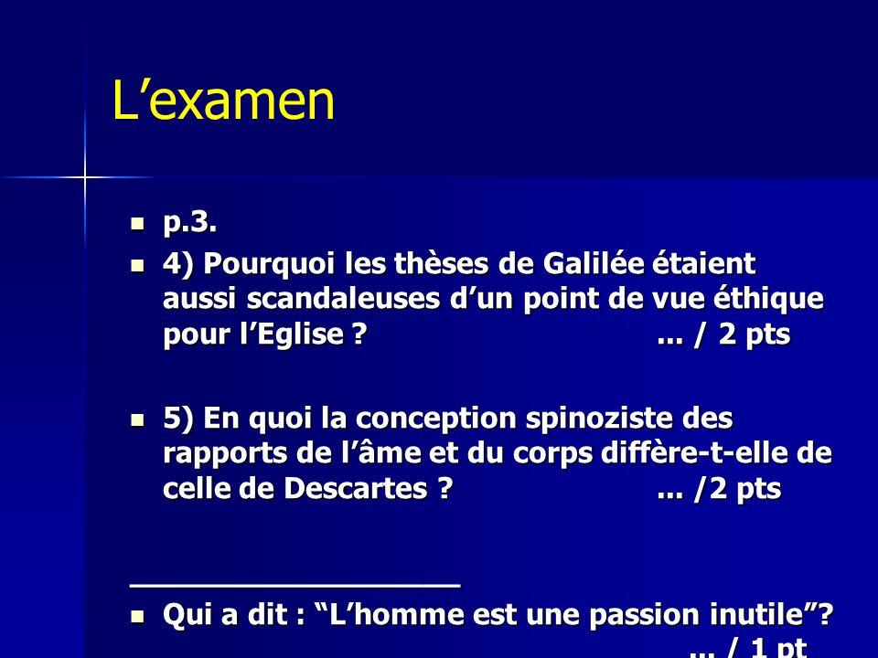 L'examen p.3. 4) Pourquoi les thèses de Galilée étaient aussi scandaleuses d'un point de vue éthique pour l'Eglise ... / 2 pts.