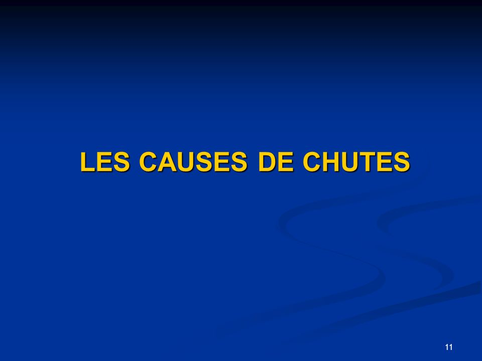 LES CAUSES DE CHUTES