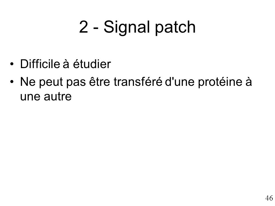 2 - Signal patch Difficile à étudier