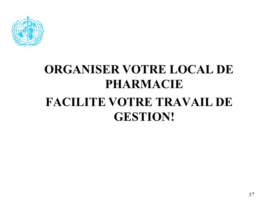 ORGANISER VOTRE LOCAL DE PHARMACIE