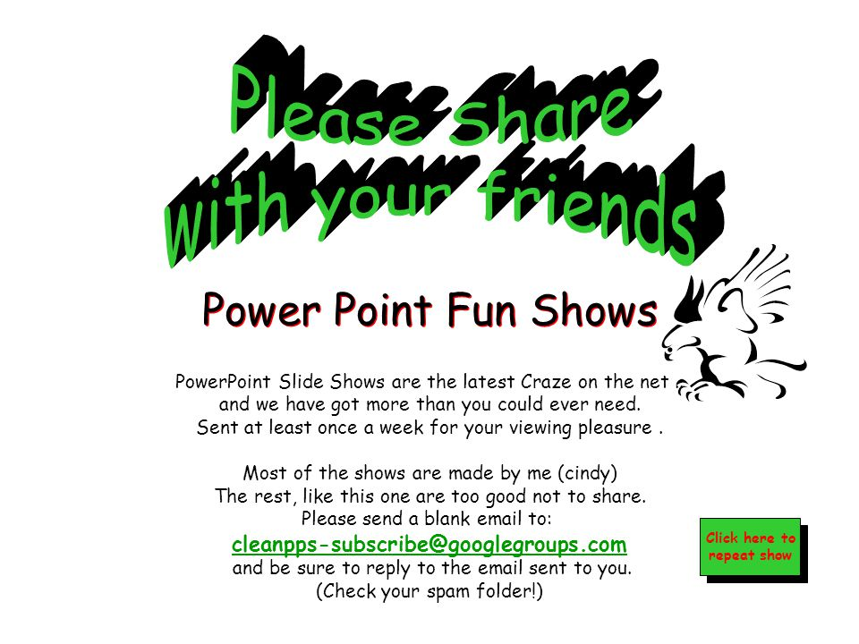 Please Share with your friends Power Point Fun Shows