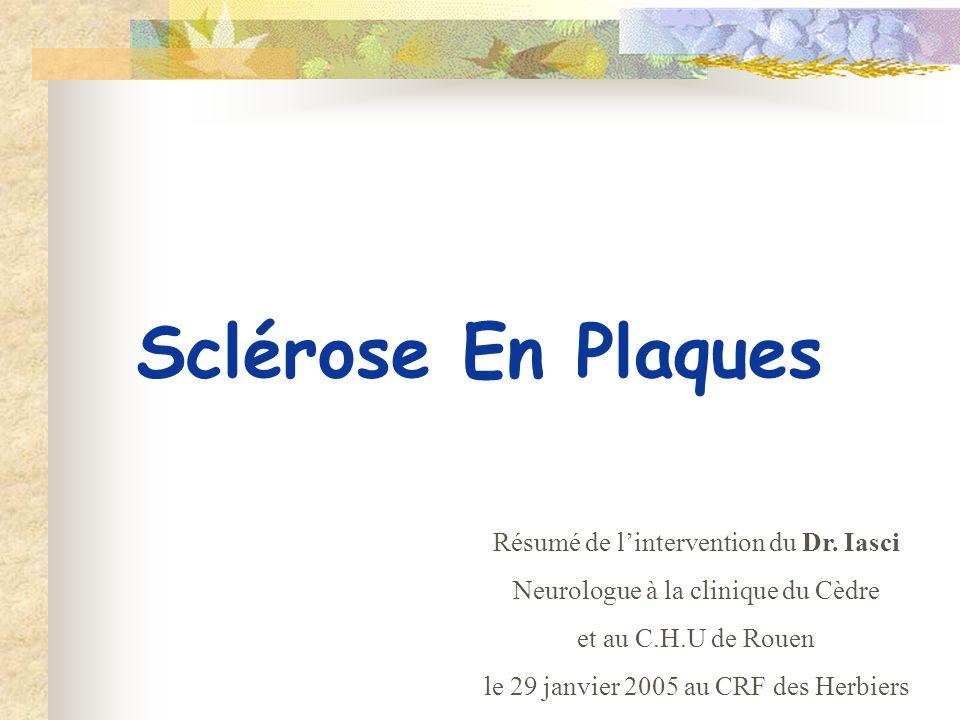 Sclérose En Plaques Résumé de l'intervention du Dr. Iasci