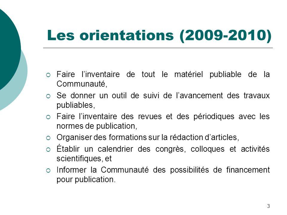 Les orientations (2009-2010) Faire l'inventaire de tout le matériel publiable de la Communauté,