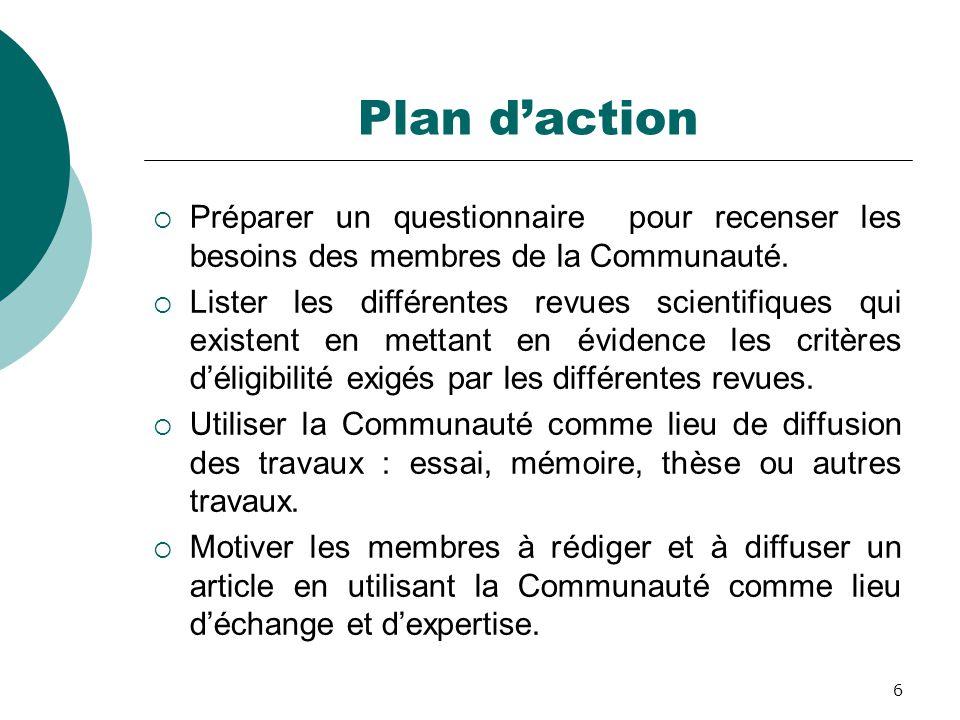 Plan d'action Préparer un questionnaire pour recenser les besoins des membres de la Communauté.