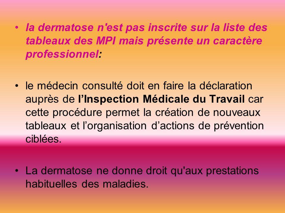 la dermatose n est pas inscrite sur la liste des tableaux des MPI mais présente un caractère professionnel: