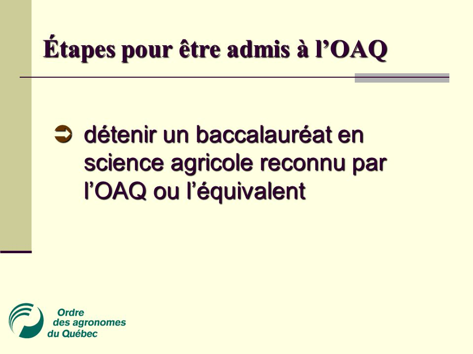 Étapes pour être admis à l'OAQ