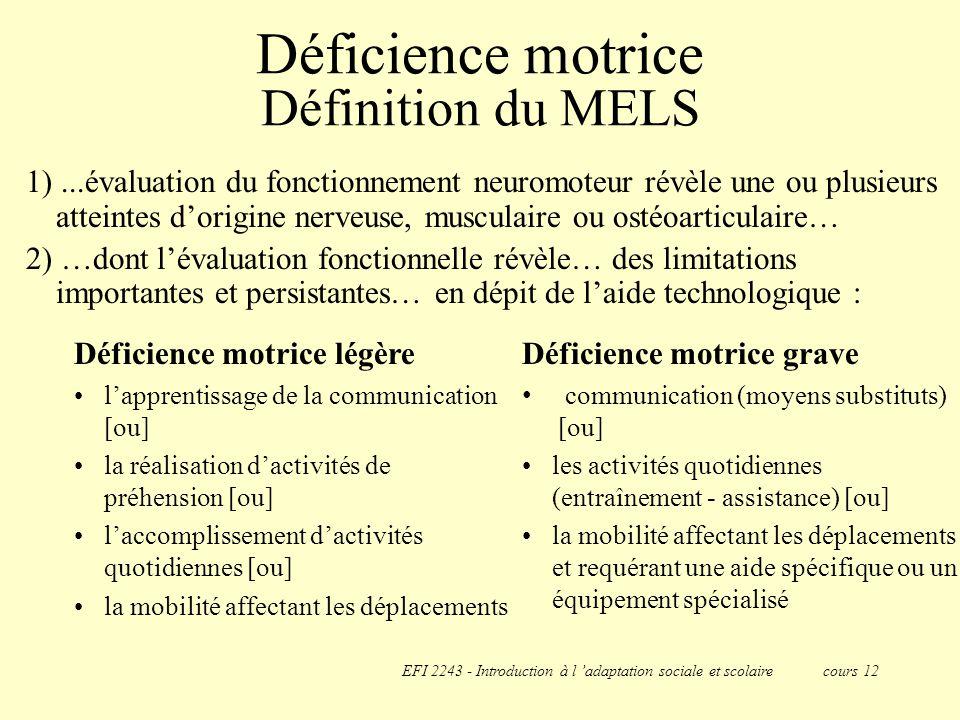 Déficience motrice Définition du MELS